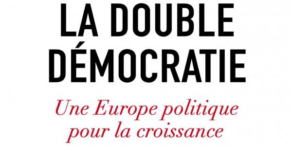 La Double Démocratie - Une Europe politique pour la croissance Michel Aglietta et Nicolas Leron, © Éditions du Seuil, 2017